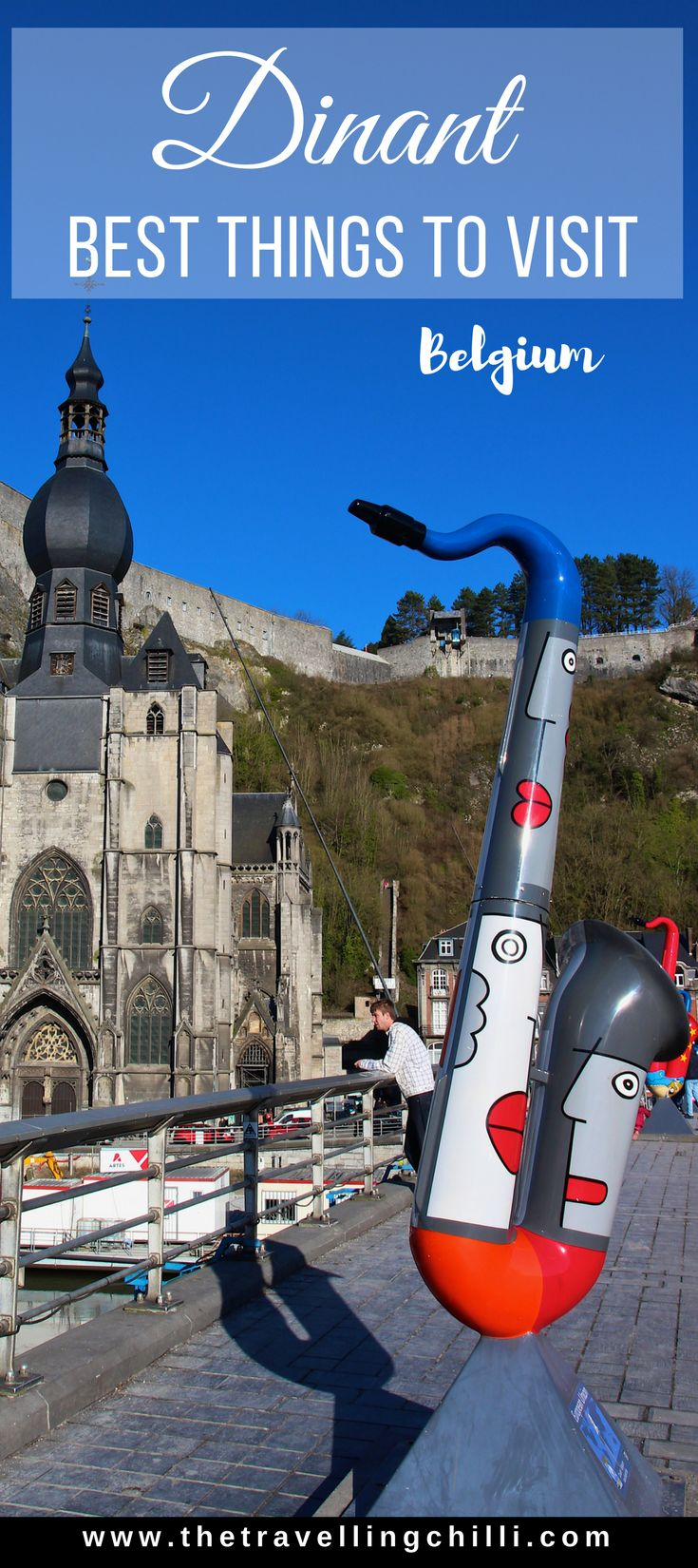 Discover Dinant in Belgium | Best things to visit in Dinant Belgium | Leffe Beer | Saxophones | Adolphe Sax | Cidadel Dinant Belgium