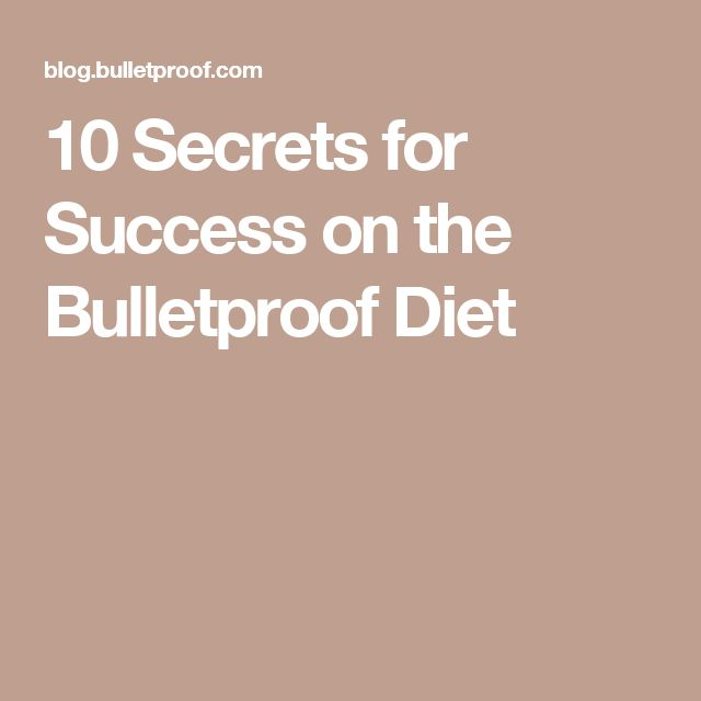 10 Secrets for Success on the Bulletproof Diet
