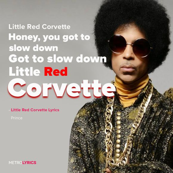 """Prince - Little Red Corvette Lyrics and LyricArt I guess I should've known by the way You parked your car sideways that it wouldn't last See, you're the kinda person that believes in makin' out once Love 'em and leave 'em fast I guess I must be dumb 'Cause you had a pocket full of horses Trojan and some of them used But it was Saturday night, I guess that makes it all right And you say, """"What have I got to lose?"""" And honey, I say Little Red Corvette #Prince #LittleRedCorvette #lyricArt"""