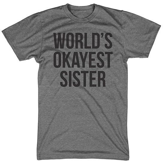 "Such a funny shirt! ""World's Okayest Sister"""