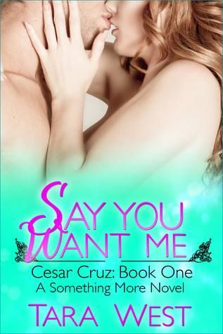 Mythical Books: yes or no - Say You Want Me by Tara West