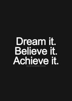 Dream it! Believe it! Achieve it! #playinspired