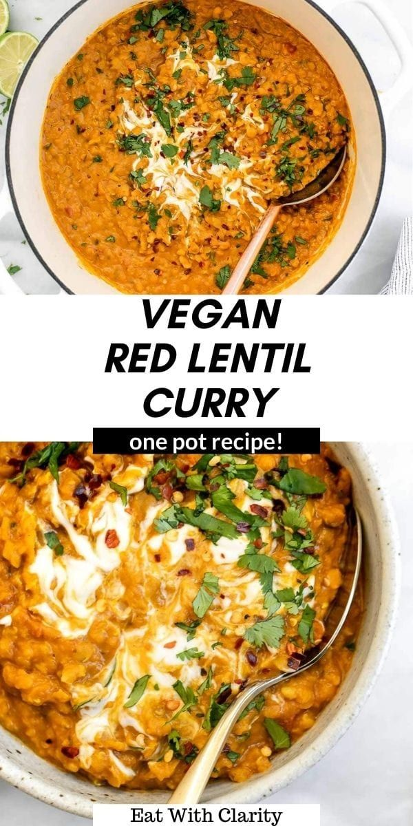Vegan Red Lentil Curry Best One Pot Recipe Eat With Clarity Recipe In 2021 Lentil Curry Recipes Lentil Curry Curry