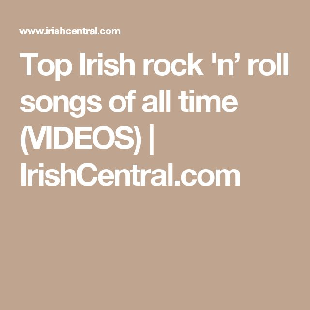 Top Irish rock 'n' roll songs of all time (VIDEOS) | IrishCentral.com