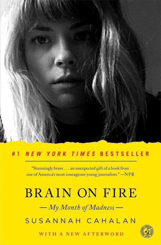 5. Brain on Fire: My Month of Madness by Susannah Cahalan | 32 Must-Read Books For Any Book Club