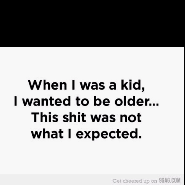 So true!!!True Haha, To Be Young Again, Growing Up, So True, To Be A Kid Again Quotes, True Stories, Old Stuff