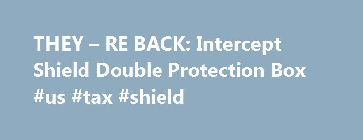 THEY – RE BACK: Intercept Shield Double Protection Box #us #tax #shield http://papua-new-guinea.remmont.com/they-re-back-intercept-shield-double-protection-box-us-tax-shield/  # Lighthouse Intercept Shield Double Protection Box Description These Intercept Shield boxes for certified coins offer superb protection for your certified coins. Each box contains ten individual smaller boxes. All eleven boxes are lined with Intercept Shield, a breakthrough technology protecting your valuable coins…