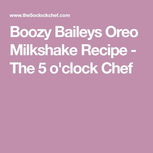 Boozy Baileys Oreo Milkshake Recipe - The 5 o'clock Chef