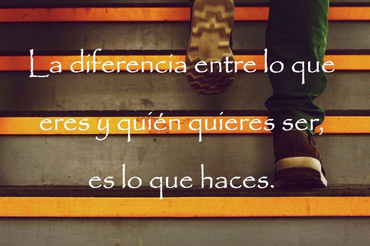 La diferencia entre lo que eres y quién quieres ser es lo que haces.  ¡Feliz Día!  #Frase #Vida #Quote #Life