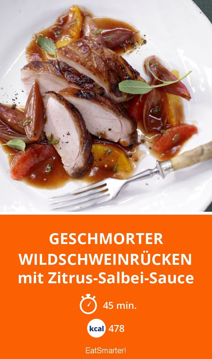 Geschmorter Wildschweinrücken - mit Zitrus-Salbei-Sauce - smarter - Kalorien: 478 Kcal - Zeit: 45 Min.   eatsmarter.de