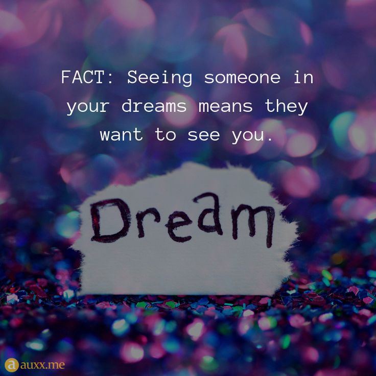 Fact seeing someone in your dreams means they want to see