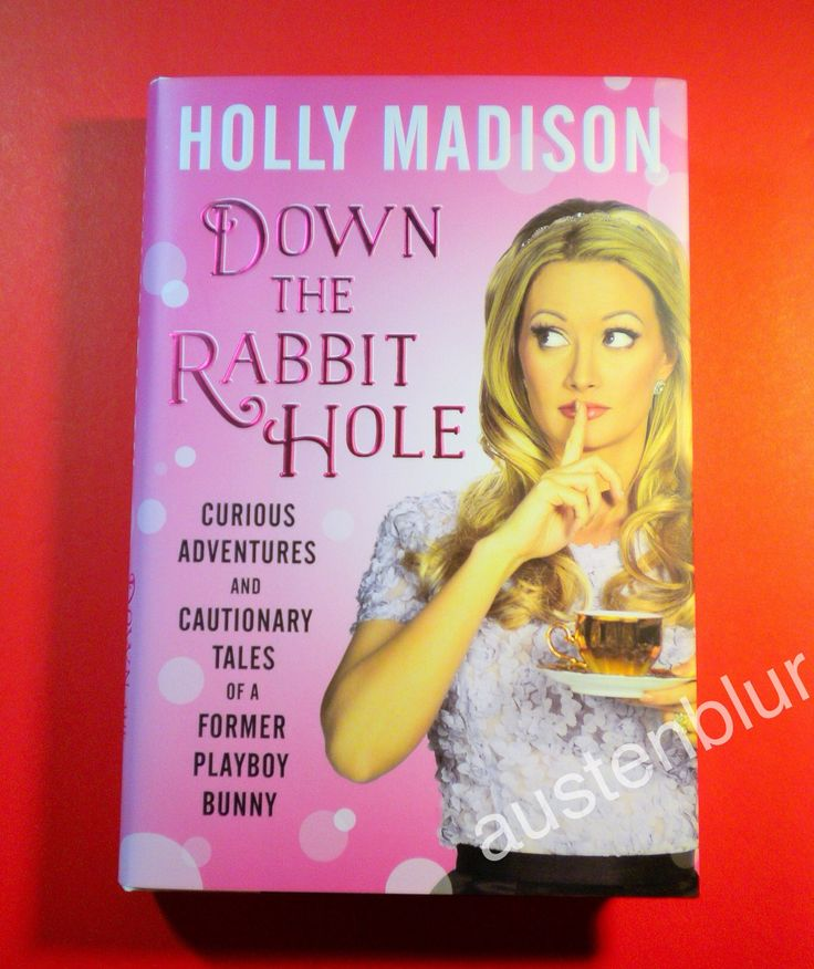 Signed / Autographed HOLLY MADISON Book - Down the Rabbit Hole Autograph Playboy Girls Next Door / Celebrity / Hollywood / Playmate  / Centerfold / Lingerie