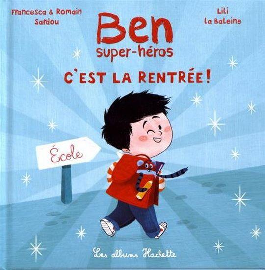 Ben, super-héros : c'est la rentrée ! - FRANCESCA SARDOU & AL
