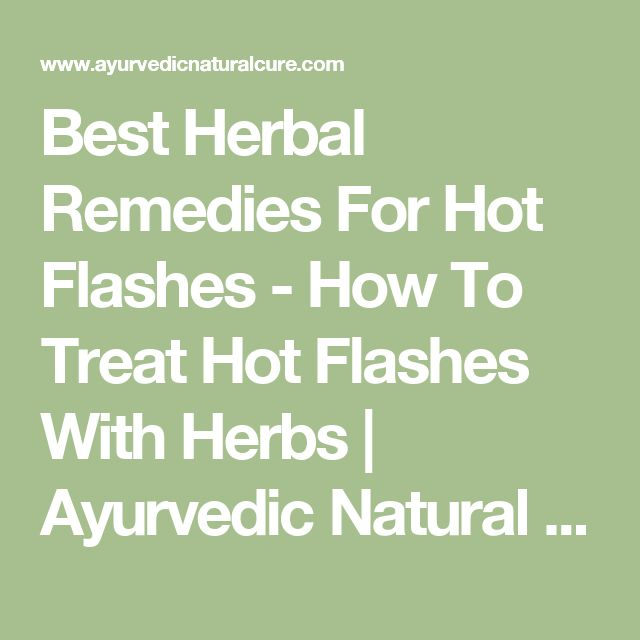 Best Herbal Remedies For Hot Flashes - How To Treat Hot Flashes With Herbs | Ayurvedic Natural Cure Supplements