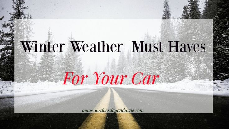 Winter Weather Must Haves--For Your Car  Thirteen must have items to keep you safe and on the road this winter!  #winter #emergencykit #cars