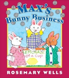 http://fvrl.bibliocommons.com/item/show/1492695021_maxs_bunny_business