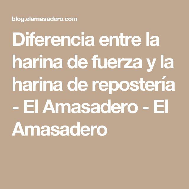 Diferencia entre la harina de fuerza y la harina de repostería - El Amasadero - El Amasadero