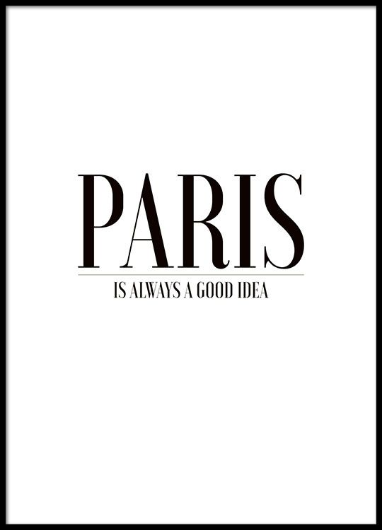 Black and white print with the text Paris is always a good idea.