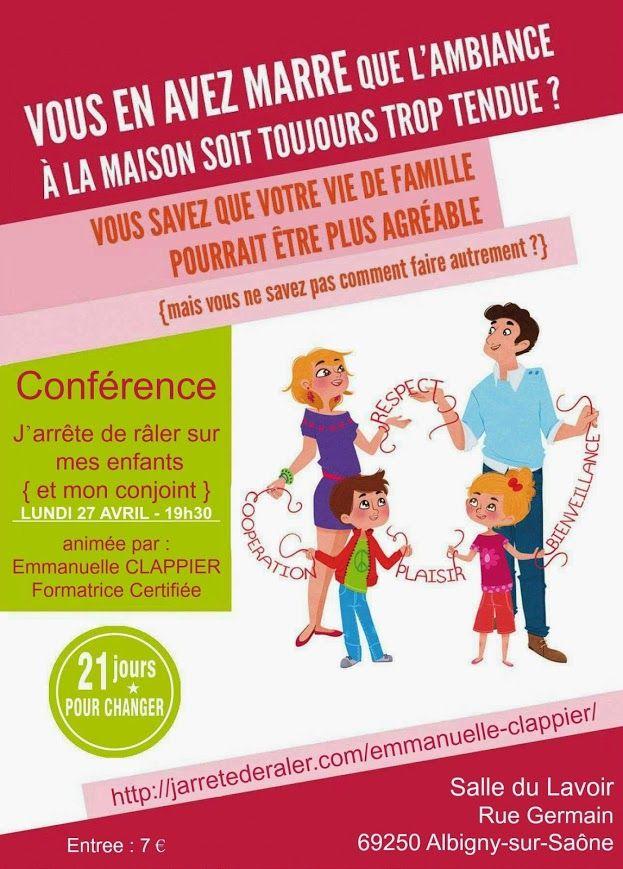 """Conférence """"au fait, pourquoi je râle ?"""" animée par Emmanuelle Clappier formatrice certifiée par les 2 auteures du bestseller """"j'arrête de râler sur mes enfants {et mon conjoint}"""" Salle du Lavoir, Albigny-sur-Saône (Rhône) Lundi 27 avril 2015 - 19h30"""