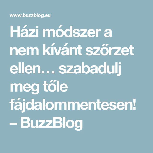 Házi módszer a nem kívánt szőrzet ellen… szabadulj meg tőle fájdalommentesen! – BuzzBlog