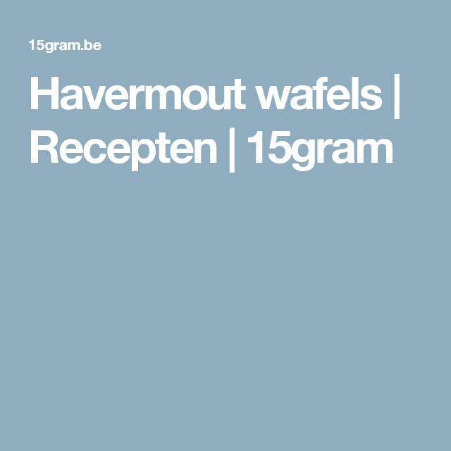 Havermout wafels | Recepten | 15gram