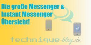 Die große Messenger und Instant Messenger Übersicht!