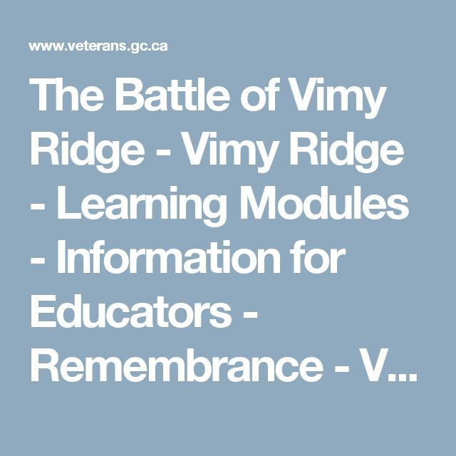The Battle of Vimy Ridge - Vimy Ridge - Learning Modules - Information for Educators - Remembrance - Veterans Affairs Canada