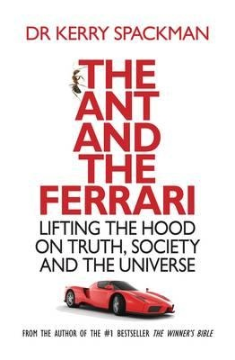 The Ant and the Ferrari is a magical tour-de-force that takes on the big questions in life and answers them in Dr Kerry Spackman's easily accessible writing style. This is one of those rare books that will change your beliefs - and in doing so will change your life. THE ANT AND THE FERRARI offers readers a clear, navigable path through the big questions that confront us all today.