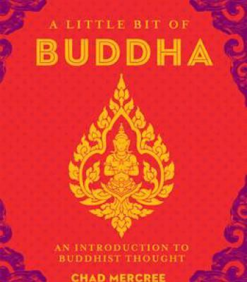 A Little Bit Of Buddha: An Introduction To Buddhist Thought PDF