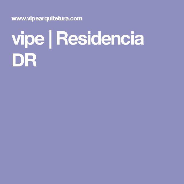 vipe | Residencia DR
