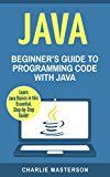 Free Kindle Book -   Java: Beginner's Guide to Programming Code with Java