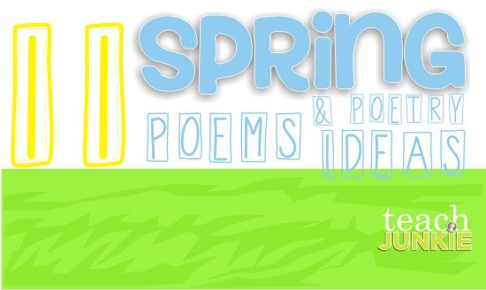 Teach Junkie: 11 Spring Poems for Children and Poetry Ideas