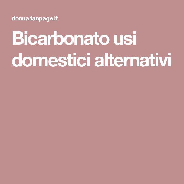 Bicarbonato usi domestici alternativi