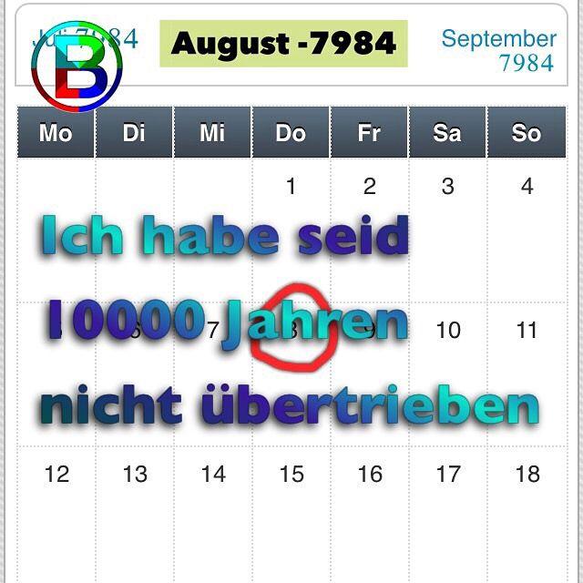 🏷 #Kalender 🏷 #10000 🏷 #august 🏷 #8 🏷 #donerstag 🏷 #tag 🏷 #woche 🏷 #monat 🏷 #Zitate 🏷 #übertreiben 🏷 #jahr 🏷 #BASCHIGI 🏷 #Lustig 🏷 #7984 🏷 #lustigebilder 🏷 #humor 🏷  #SELFMADE    ℹHi Willkommen zu meinem Blog hier kommen wöchentlich regelmässig bis zu ⓾ bilder 🖼 und sogar mehr. Schickt mir eure ideen 💡zum posten 📰( ͡° ͜ʖ ͡°)