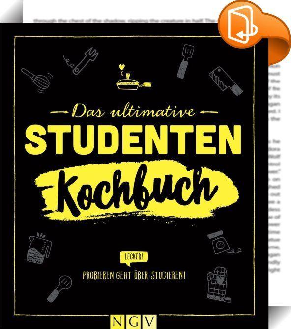 Das Ultimative Studenten Kochbuch Hunger Kennt Keine Semesterferien 36 Leck Yes Bucher Studentenfutter Studenten