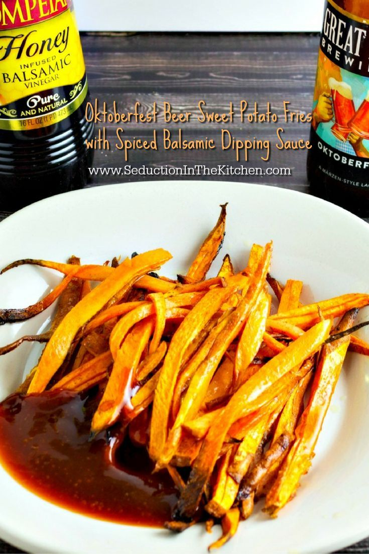 Oktoberfest Beer Sweet Potato Fries with Spiced Balsamic Dipping Sauce ...
