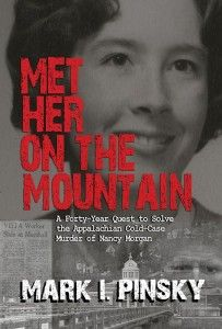 Review – Met Her On The Mountain: A Forty-Year Quest to Solve the Appalachian Cold-Case Murder of Nancy Morgan