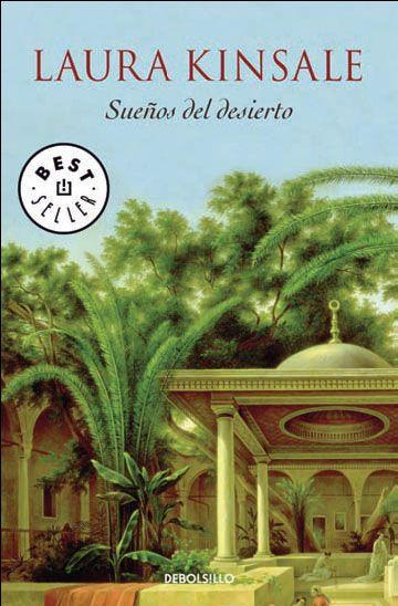 DESEMBRE-2013. Laura Kinsale. Sueños del desierto.  BUTXACA 611 http://elmeuargus.biblioteques.gencat.cat/record=b1751101~S43*cat http://www.lecturalia.com/libro/37392/suenos-del-desierto