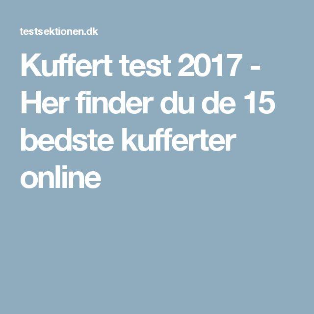 Kuffert test 2017 - Her finder du de 15 bedste kufferter online