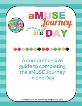 A comprehensive guide to completing the Girl Scout aMUSE Journey in one Day