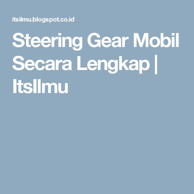 Steering Gear Mobil Secara Lengkap | ItsIlmu