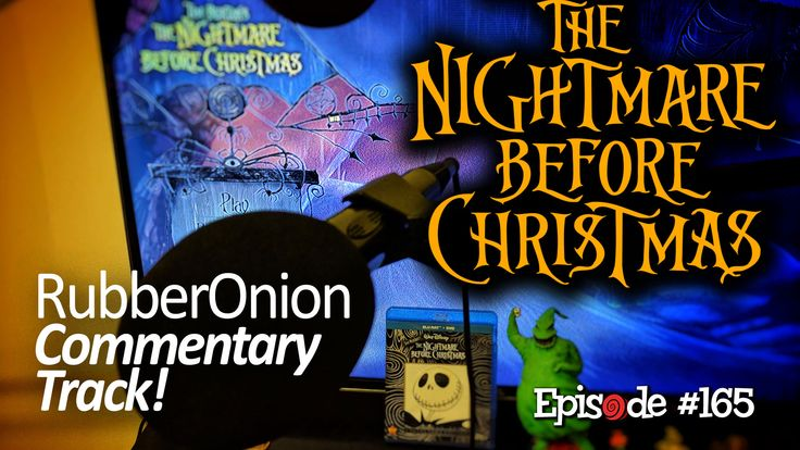 """RubberOnion Viewing Party! They're coming back by way of Patreon! If you were a Patron before Halloween you would've seen this already but if not, here's a chance to see what you're missing! All you need is a copy or """"The Nightmare Before Christmas"""" or an ability to stream it and listen for the moment to sync is in the show."""