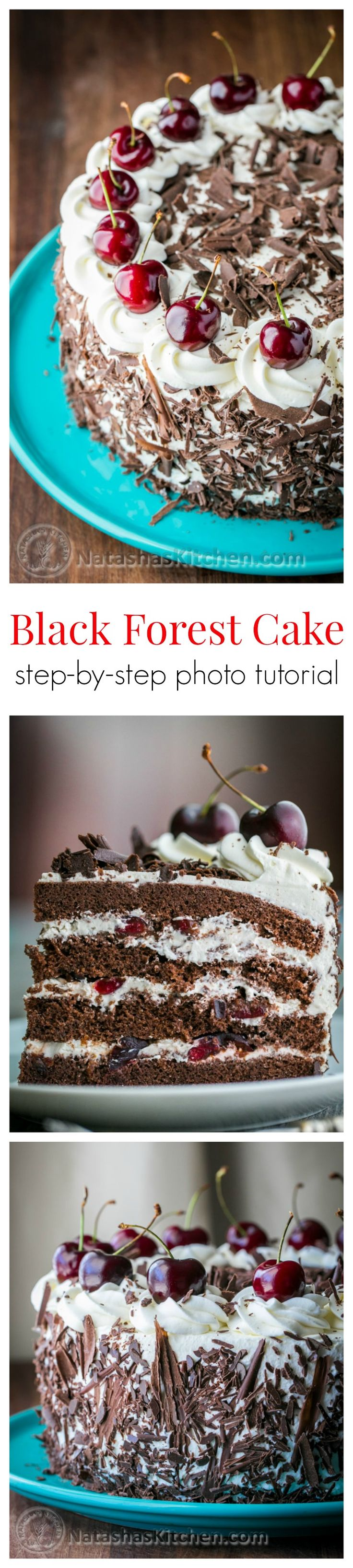 Black Forest Cake (a famous German Chocolate Cake) with 4 chocolatey layers, 1 lb of kirsch infused cherries and whipped cream. So good!! | https://NatashasKitchen.com
