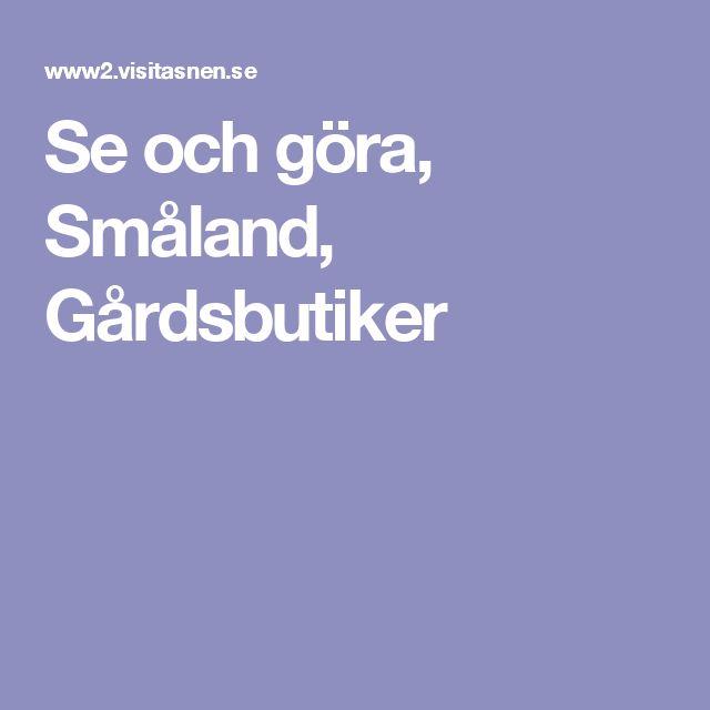 Se och göra, Småland, Gårdsbutiker