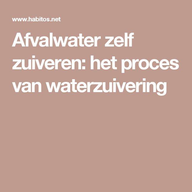 Afvalwater zelf zuiveren: het proces van waterzuivering