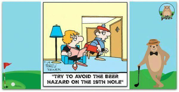 Awesome Great Try To Avoid That Beer Hazard On The 19th Hole Golf Jokes Golfhumor Avoid Golf Golfhumor Go Golf Humor Golf Quotes Funny Golf Quotes