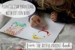 Pointillism Painting with Cotton Buds from The Artful Parent Book