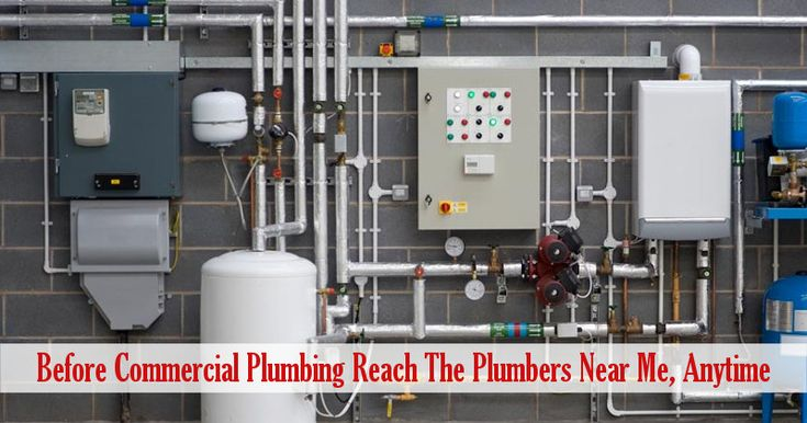 Before commercial plumbing reach the plumbers near me