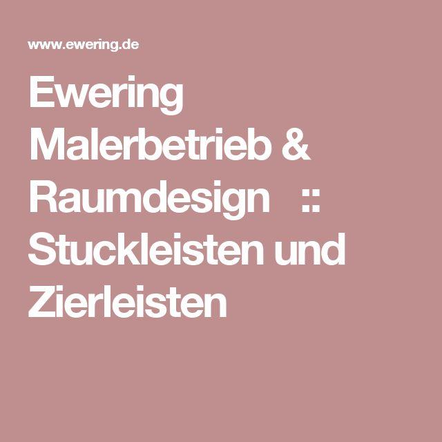 Ewering Malerbetrieb & Raumdesign  ::  Stuckleisten und Zierleisten