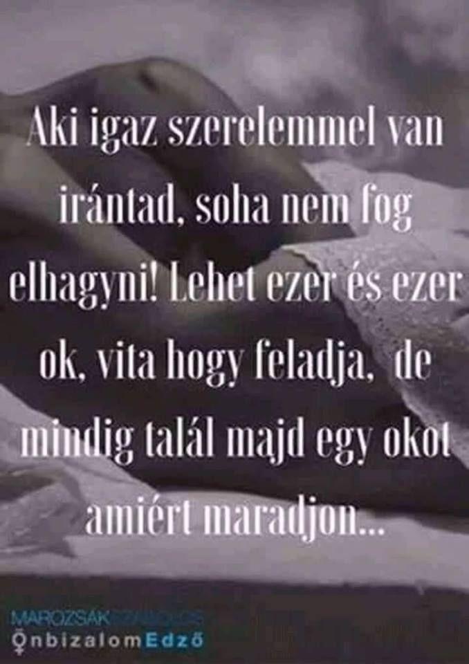 igaz szerelemről idézetek Pin by Andrasi Nikoletta on Bőlcseségek,idézetek. | Quotes, True